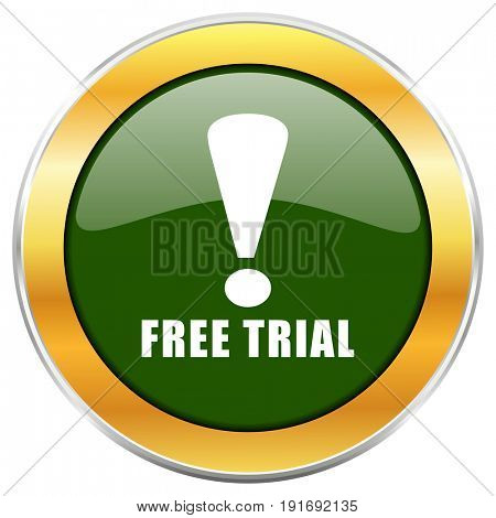 Free trial green glossy round icon with golden chrome metallic border isolated on white background for web and mobile apps designers.