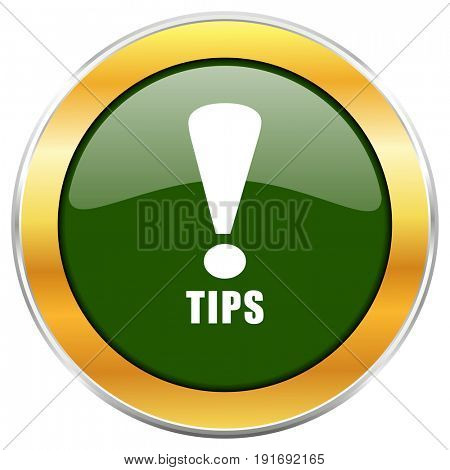 Tips green glossy round icon with golden chrome metallic border isolated on white background for web and mobile apps designers.