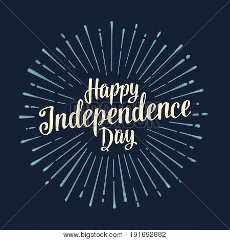 Happy Independence Day lettering inscription with rays. Vintage hand drawn calligraphy for poster, greeting card and banner Fourth July. Isolated on dark blue background.