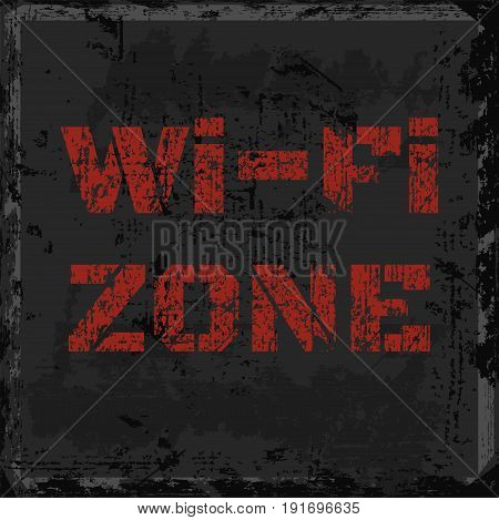 Vector scratched inscription Wi-fi red zone on an old shabby shabby gray wall