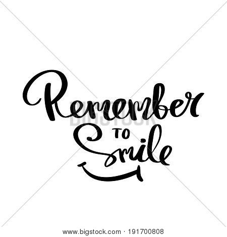 Calligraphy remember to smile hand brush lettering inspirational poster