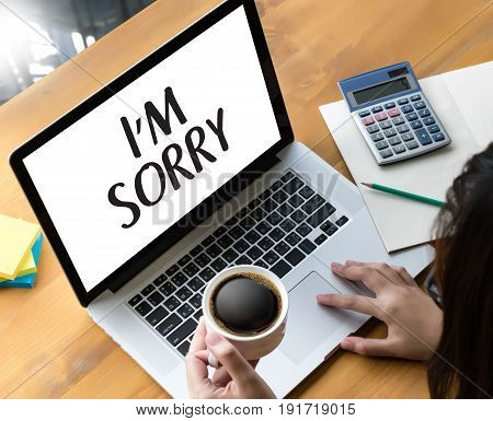 Sorry  Forgive Regret Oops Fail False Fault Mistake Regret Apologize Excuse Fault.