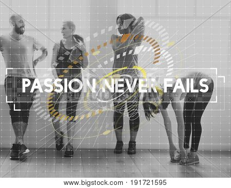 Group of friends exercise together and passion never fails quote