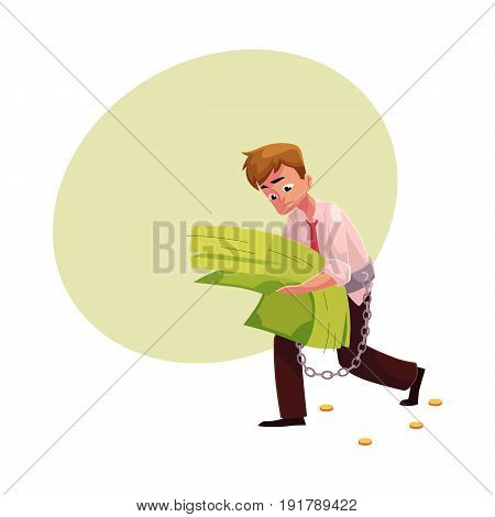 Man carrying heavy bundle of banknotes in hands, financial, money dependence, cartoon vector illustration with space for text. Man chained to overcized bundle of banknotes he carries in hands
