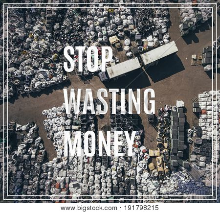 Stop Wasting Money.  Landfill For Waste Storage. View From Above.
