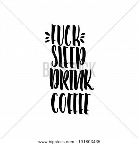 Lettering phrase about coffee vector isolated on white background. Words written by hand with a brush