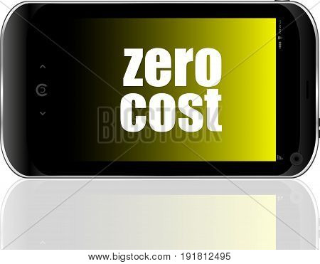 Text Zero Cost. Business Concept . Detailed Modern Smartphone