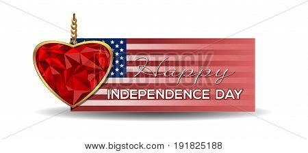 Independence Day banner. Heart shaped gemstone set in gold. Jewel in the shape of a heart in a gold frame. Diamond heart on the background of a greeting card for Independence Day. Vector illustration