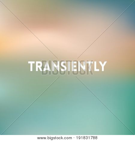 square blurred air background - wiith quote - transiently