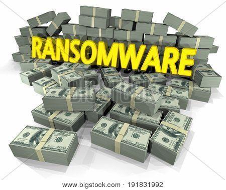Ransomware Cash Money Piles Virus Holding Hostage 3d Illustration
