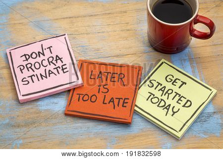 fighting procrastination (do not procrastinate, later is too late,  get started today) - a set of three sticky notes with a cup of coffee