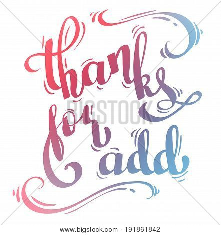 Thanks For Add hand drawn vector lettering quote for social media