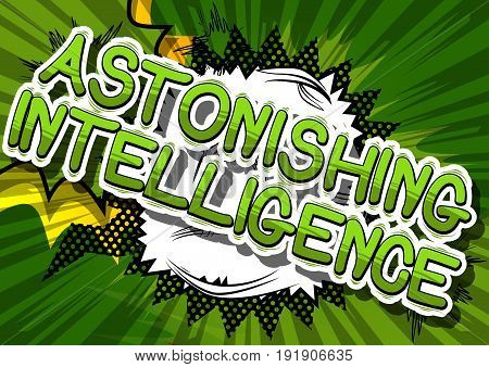 Astonishing Intelligence - Comic book style word on abstract background.