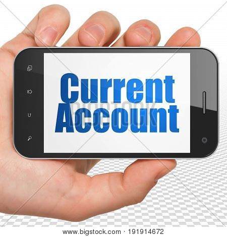 Currency concept: Hand Holding Smartphone with blue text Current Account on display, 3D rendering