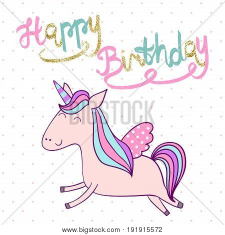 Magic cute unicorn in vector. Greeting card for birthday.
