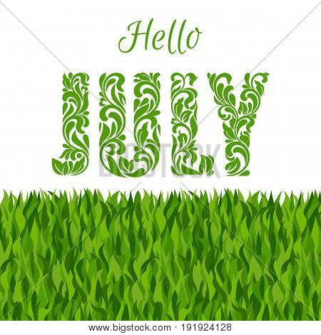 Hello JULY. Decorative Font made in swirls and floral elements isolated on a white background with grass.
