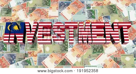 Investment text with Malaysian flag on currency 3d illustration