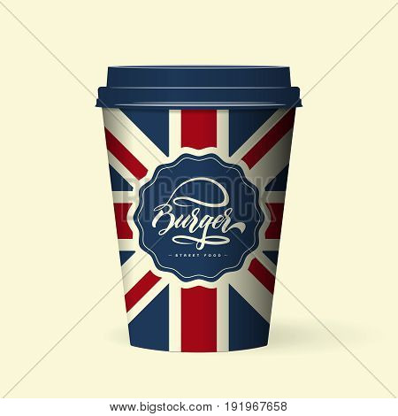 Premium quality realistic isolated british style paper coffee cup vector illustration mock up.  Fast food emblem photorealistic mockup. Modern professional hand lettering burger logo design concept.