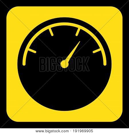 yellow rounded square information road sign with black gauge dial symbol icon and frame