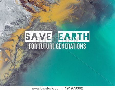 Save The Earth For Future Generations. View From Above. Surrealistic Lake.