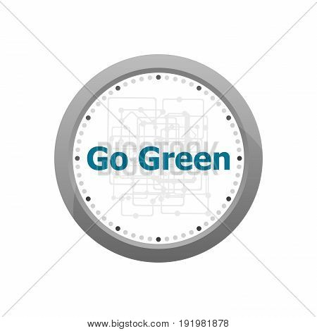 Text Go Green On Digital Screen, Business Concept . Abstract Wall Clock Isolated On A White Backgrou