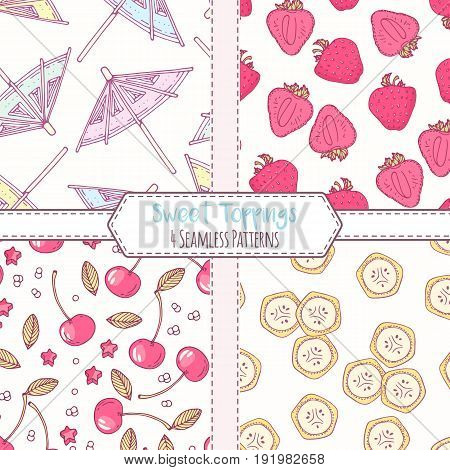 Set of hand drawn seamless patterns with strawberry, cherry, banana and cocktail umbrella. Sweet toppings backgrounds. Vector illustration