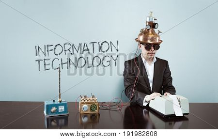Information technology text with vintage businessman and calculator at office