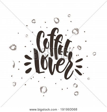 Lettering on the theme of coffee is hand-written. The phrase coffe lover isolated on white background