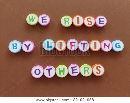 Rise by lifting other, motivational quotes