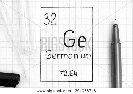 The Periodic table of elements. Handwriting chemical element Germanium Ge with black pen, test tube and pipette. Close-up. poster