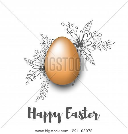 Realistic Egg And Hand Draw Gray Flowers. Happy Easter Vector Illustration