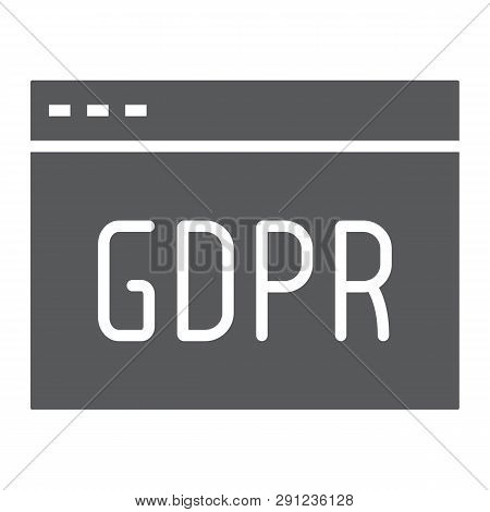 Gdpr Site Glyph Icon, Webpage And Website, Browser Sign, Vector Graphics, A Solid Pattern On A White