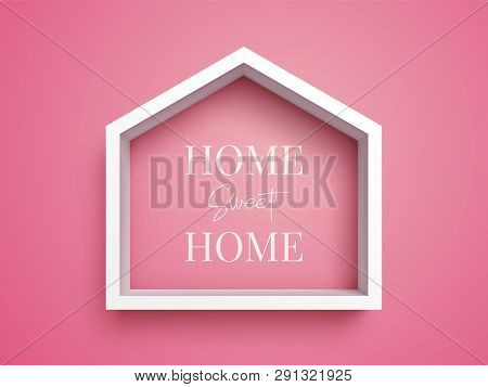 White Frame In Shape Of House On Pink Background With Inscription Home Sweet Home