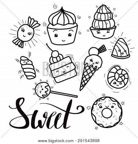 Black And White Set Of Cute, Kawai Sweets And Confection And With Sweet Hand Drawn Lettering. Hand D