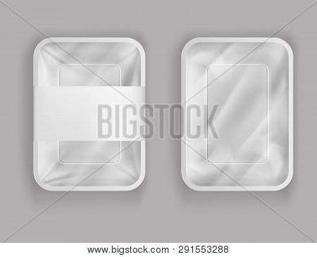 Vector 3d Realistic Plastic Container For Food, Products With Paper Cover Or Plastic Foil. Empty Sty