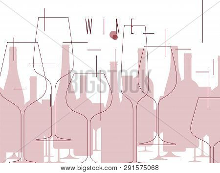 Wine. Background With Bottles And Wine Glasses. Design Element In Modern Style For Tasting, Menu, Wi