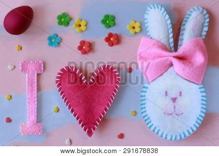 Bright Multicolored Greeting Card Happy Easter. The Inscription I Love Easter Is Made Of Felt With H