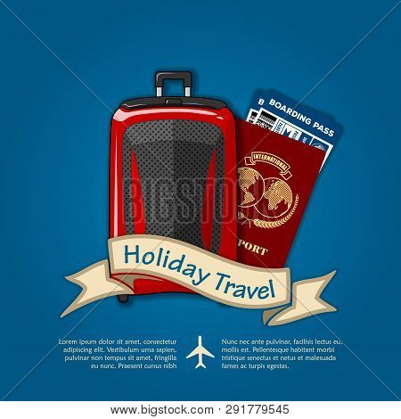 Holiday Travel Banner Or Poster With Travel Luggage And International Passport With Boarding Passes