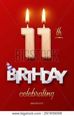 Burning Birthday Candles In The Form Of Number 11 Figure And Happy Birthday Celebrating Text With Pa