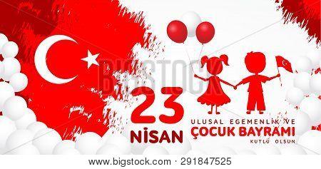 23 Nisan Cocuk Baryrami. Translation: Turkish April 23 Children's Day