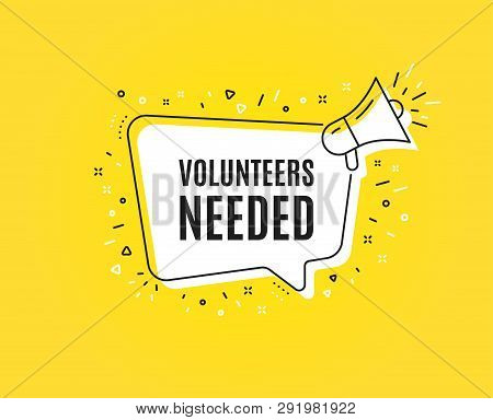 Volunteers Needed. Megaphone Banner. Volunteering Service Sign. Charity Work Symbol. Loudspeaker Wit