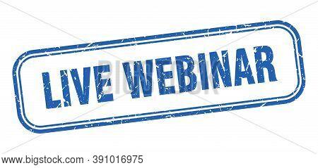 Live Webinar Stamp. Live Webinar Square Grunge Blue Sign