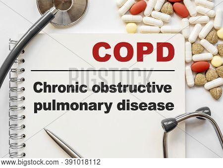 Page In Notebook With Copd Chronic Obstructive Pulmonary Disease. On White Background With Stethosco