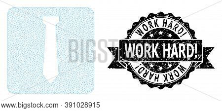 Work Hard Exclamation Corroded Stamp Seal And Vector Tie Mesh Model. Black Stamp Seal Has Work Hard