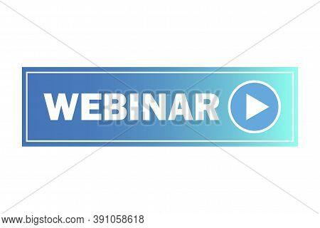 Webinar Blue Button. Live Broadcast Banner. Blue Realistic Online Seminar Badge. Vector Illustration