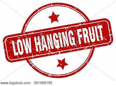 Low Hanging Fruit Stamp. Low Hanging Fruit Round Vintage Grunge Sign. Low Hanging Fruit