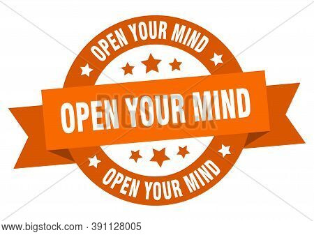 Open Your Mind Round Ribbon Isolated Label. Open Your Mind Sign