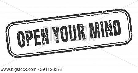 Open Your Mind Stamp. Open Your Mind Square Grunge Black Sign