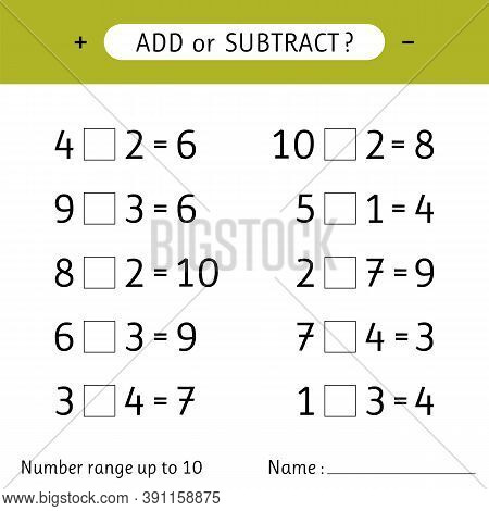 Add Or Subtract. Number Range Up To 10. Addition And Subtraction. Worksheet For Kids. Mathematical E