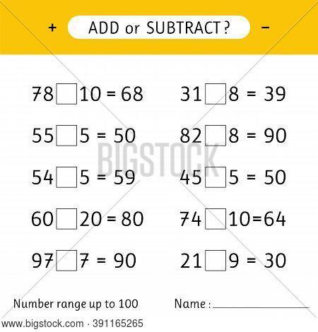 Add Or Subtract. Number Range Up To 100. Addition And Subtraction. Mathematical Exercises. Worksheet